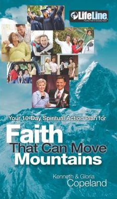 Faith That Can Move Mountains: Your 10-Day Spiritual Action Plan