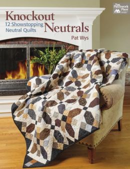 Knockout Neutrals: 12 Showstopping Neutral Quilts