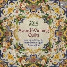 Award Winning Quilts 2014 Calendar: Featuring Quilts from the International Quilt Association