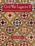 Book Cover Image. Title: Civil War Legacies II:  17 Small Quilt Patterns for Reproduction Fabrics, Author: Carol Hopkins