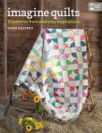 Book Cover Image. Title: Imagine Quilts:  11 Patterns from Everyday Inspirations, Author: Dana Bolyard