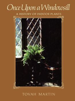 Once Upon a Windowsill: A History of Indoor Plants