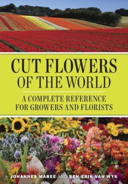 Cut Flowers of the World: A Complete Reference for Growers and Florists