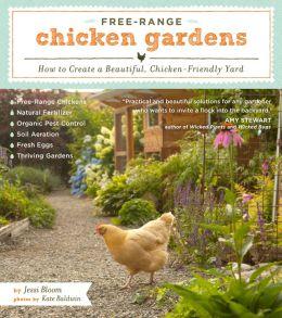 Free-Range Chicken Gardens: How to Create a Beautiful, Chicken-Friendly Yard