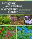 Book Cover Image. Title: Designing and Planting a Woodland Garden:  Plants and Combinations that Thrive in the Shade, Author: Keith Wiley