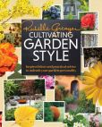 Book Cover Image. Title: Cultivating Garden Style:  Inspired Ideas and Practical Advice to Unleash Your Garden Personality, Author: Rochelle Greayer