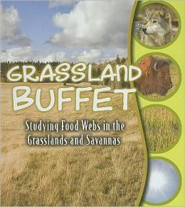 Grassland Buffet: Studying Food Webs in the Grasslands and Savannas