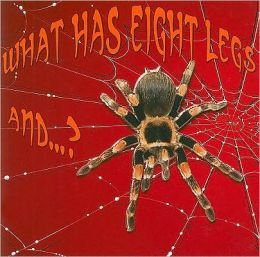 What Has Eight Legs And... ?