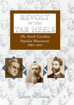 Revolt of the Tar Heels: The North Carolina Populist Movement, 1890-1901