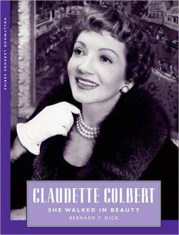 Claudette Colbert: She Walked in Beauty