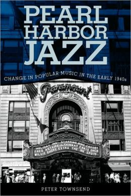 Pearl Harbor Jazz: Changes in Popular Music in the Early 1940s