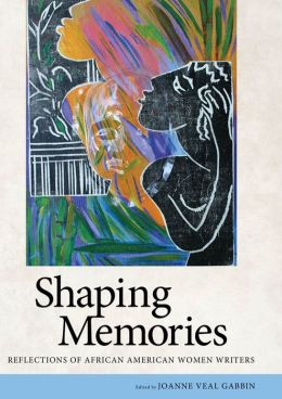Shaping Memories: Reflections of African American Women Writers