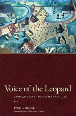 Voice of the Leopard: African Secret Societies and Cuba