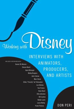 Working with Disney: Interviews with Animators, Producers, and Artists