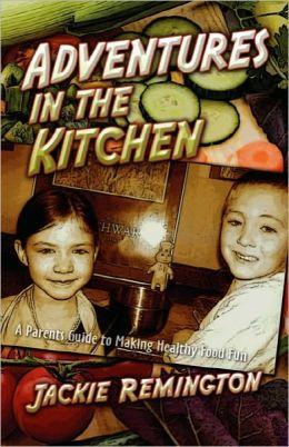 Adventures In The Kitchen