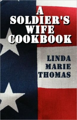 A Soldier's Wife Cookbook