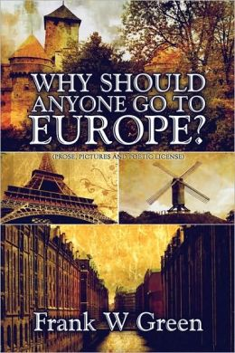 Why Should Anyone Go To Europe?