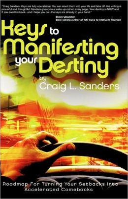 Keys To Manifesting Your Destiny