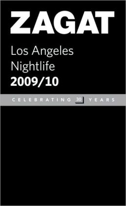 Zagat Los Angeles Nightlife 2009-2010