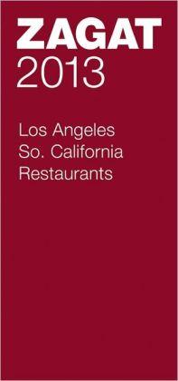 Zagat Los Angeles/Southern California Restaurants 2013