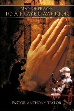 Man Of Prayer To A Prayer Warrior