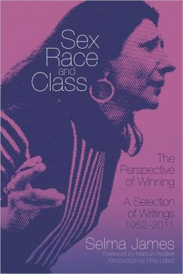 Sex, Race and Class-The Perspective of Winning: A Selection of Writings 1952-2011