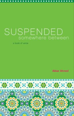 Suspended Somewhere Between: A Book of Verse