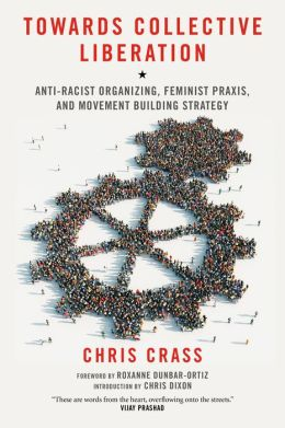 Towards Collective Liberation: Anti-Racist Organizing, Feminist Praxis, and Movement Building Strategy
