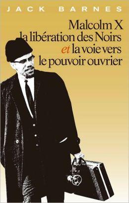 Malcolm X la libération des Noirs et la voie vers le pouvoir ouvrier