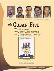 The Cuban Five: Who they are. Why they were framed. Why they should be Free. from the pages of the Militant