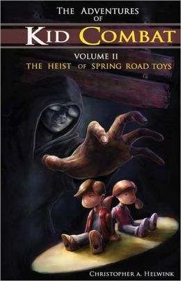 The Adventures of Kid Combat, Volume Two: The Heist of Spring Road Toys
