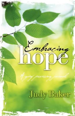 Embracing Hope - A Grief Processing Journal