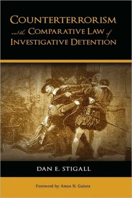 Counterterrorism And The Comparative Law Of Investigative Detention