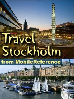 Travel Stockholm, Sweden : illustrated guide, phrasebook, and maps.