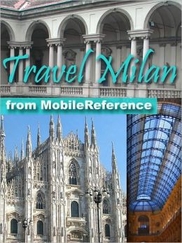 Travel Milan, Italy: Illustrated Travel Guide, Phrasebook, and Maps