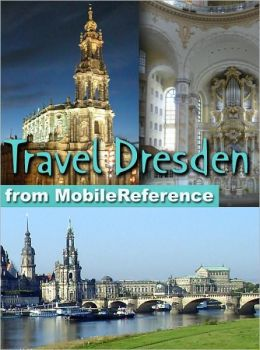 Travel Dresden, Germany: illustrated city guide, phrasebook, and maps