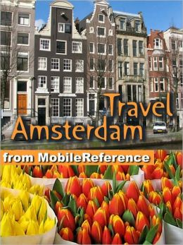Travel Amsterdam, Netherlands: illustrated city guide, phrasebook, and maps