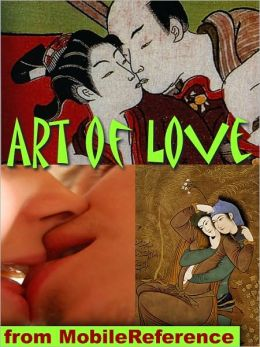 Art of Love : Nearly 100 sex positions and wealth of illustrated material from foreplay to anatomy
