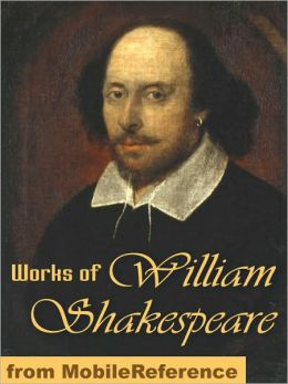 Works of William Shakespeare: 154 Sonnets, Romeo and Juliet, Othello, Hamlet, Macbeth, Antony and Cleopatra, The Tempest, Julius Caesar, King Lear, Troilus and Cressida, The Winter's Tale & more
