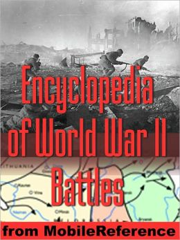 Encyclopedia of World War II (WWII) Battles