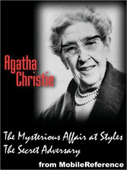 Works of Agatha Christie: 2 novels: The Mysterious Affair at Styles and The Secret Adversary