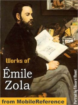 Works of Emile Zola: (20+ Works) Includes The Three Cities Trilogy (Les Trois Villes): Lourdes, Rome and Paris, The Fortune of the Rougons, Nana, The Fat and the Thin and more