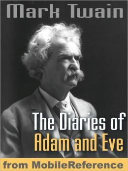 The Diaries of Adam and Eve. ILLUSTRATED. : Illustrated by Lester Ralph