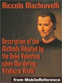 Description of the Methods Adopted by the Duke Valentino when Murdering Vitellozzo Vitelli
