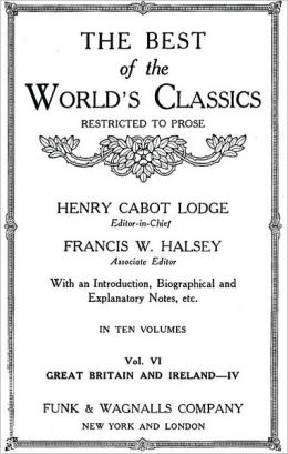 The Best Of The World's Classics (Restricted To Prose) Volume VI - Great Britain And Ireland IV: 1801-1909