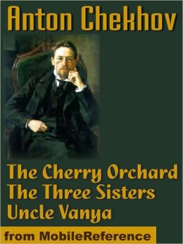 The Cherry Orchard, The Three Sisters and Uncle Vanya