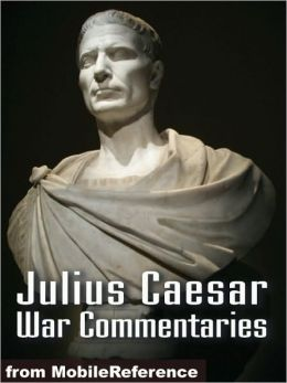 Julius Caesar: War Commentaries
