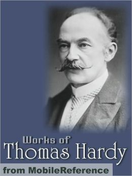 Works of Thomas Hardy: (200+ Works) The Return of the Native, Desperate Remedies, Tess of the d'Urbervilles, Jude the Obscure & more