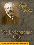 Jules Verne - The Underground City, or, The Child of the Cavern