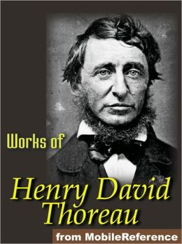 Works of Henry David Thoreau: Walden, On the Duty of Civil Disobedience, Excursions, poems & more.